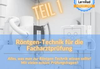 Röntgen-Technik für die Facharztprüfung (Teil 1)